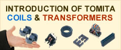 INTRODUCTION OF TOMITA COILS & TRANSFORMERS